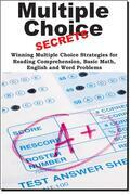 Multiple Choice Secrets!: Winning Multiple Choice Strategies for Any Test!