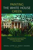 Painting the White House Green: Rationalizing Environmental Policy Inside the Executive Office of the President