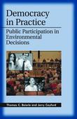 Democracy in Practice: Public Participation in Environmental Decisions