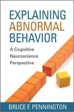 Explaining Abnormal Behavior: A Cognitive Neuroscience Perspective