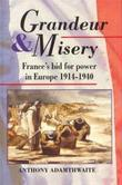 Grandeur and Misery: France's Bid for Power in Europe, 1914-1940