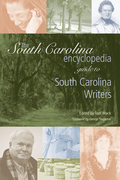 The South Carolina Encyclopedia Guide to South Carolina Writers