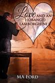 Love and an (Orange) Lamborghini