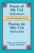 Poem of My Cid (Selections) / Poema de Mio Cid (Selección): A Dual-Language Book