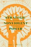 Strategic Nonviolent Power: The Science of Satyagraha