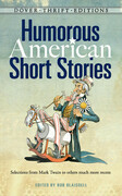 Humorous American Short Stories: Selections from Mark Twain to others much more recent