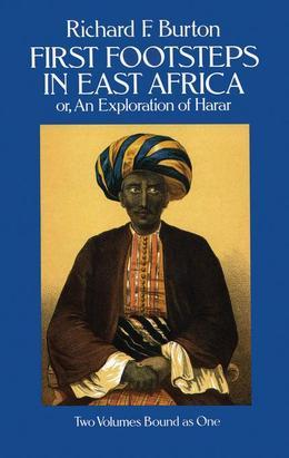 First Footsteps in East Africa; Or, an Exploration of Harar