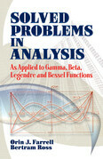 Solved Problems in Analysis: As Applied to Gamma, Beta, Legendre and Bessel Functions