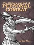 The History and Art of Personal Combat