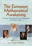 The European Mathematical Awakening: A Journey Through the History of Mathematics from 1000 to 1800
