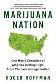 Marijuana Nation: One Man's Chronicle of America Getting High: From Vietnam to Legalization
