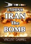 E-Think: Iran the Bomb