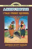 The Tale of Frisky Squirrel: A Sleepy-Time Tale