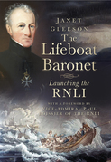 The Lifeboat Baronet: Launching the Rnli