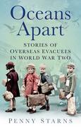 Oceans Apart: Stories of Overseas Evacuees in World War Two