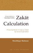 Zakat Calculation: Based on Fiqh-uz-Zakat by Yusuf al-Qaradawi
