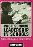 Professional Leadership in Schools: Effective Middle Management and Subject Leadership
