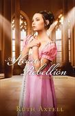 A Heart's Rebellion: A Regency Romance