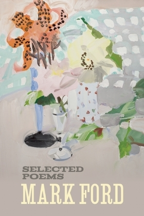 Mark Ford: Selected Poems