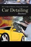 How to Open & Operate a Financially Successful Car Detailing Business: Important Information You Need to Know for North Carolina Residents