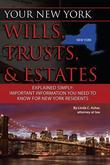 Your New York Wills, Trusts, & Estates Explained Simply: Important Information You Need to Know for New York Residents