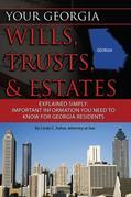 Your Georgia Wills, Trusts, and Estates Explained Simply: Important Information You Need to Know for Georgia Residents