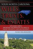Your North Carolina Wills, Trusts, & Estates Explained Simply: Important Information You Need to Know for North Carolina Residents