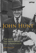 John Hunt: The Man, The Medievalist, The Connoisseur