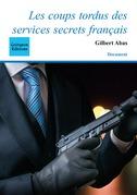 Les coups tordus des services secrets français