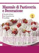 Manuale di pasticceria e decorazione - vol.1