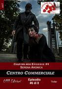 Centro Commerciale - Colpi nel buio ep. #6