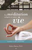 La méditation adaptée à votre vie