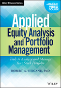 Applied Equity Analysis and Portfolio Management + Online Video Course: Tools to Analyze and Manage Your Stock Portfolio