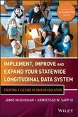 Implement, Improve and Expand Your Statewide Longitudinal Data System: Creating a Culture of Data in Education