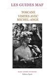TOSCANE VISITES AVEC MICHEL-ANGE