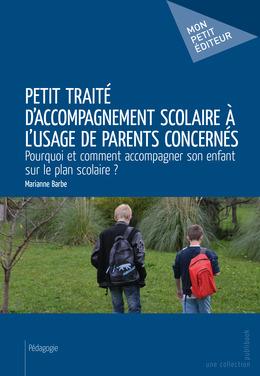 Petit traité d'accompagnement scolaire à l'usage de parents concernés