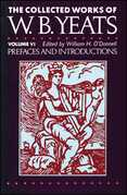 The Collected Works of W.B. Yeats Vol. VI: Prefaces and Introductions