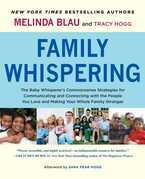 Family Whispering: The Baby Whisperer's Commonsense Strategies for Communicating and Connecting with the People You Love and Making Your Whole Family