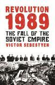 Revolution 1989: The Fall Of The Soviet Empire