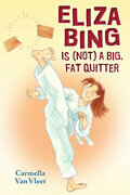 Eliza Bing Is (NOT) a Big, Fat Quitter