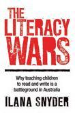 The Literacy Wars: Why Teaching Children to Read and Write Is a Battleground in Australia