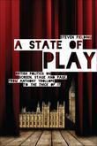 A State of Play: British Politics on Screen, Stage and Page, from Anthony Trollope to <i>The Thick of It</i>