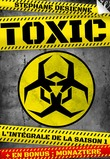 Toxic - l'intégrale de la saison 1