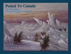 Posted to Canada: The Watercolours of George Russell Dartnell, 1835-1844