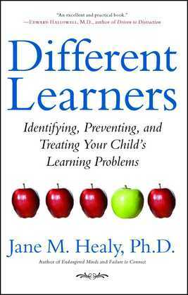 Different Learners: Identifying, Preventing, and Treating Your Child's Learning Problems