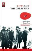 POWs and the Great War: Captivity on the Eastern Front