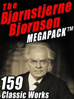 The Bjørnstjerne Bjørnson MEGAPACK ®: 159 Classic Works
