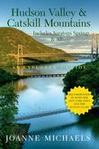 Explorer's Guide Hudson Valley & Catskill Mountains: Includes Saratoga Springs & Albany (Eighth Edition)