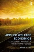 Applied Welfare Economics: Cost-Benefit Analysis for Project and Policy Evaluation: Cost-Benefit Analysis of Projects and Policies