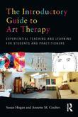 The Introductory Guide to Art Therapy: Experiential teaching and learning for students and practitioners